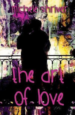 The Art of Love af Michele Shriver