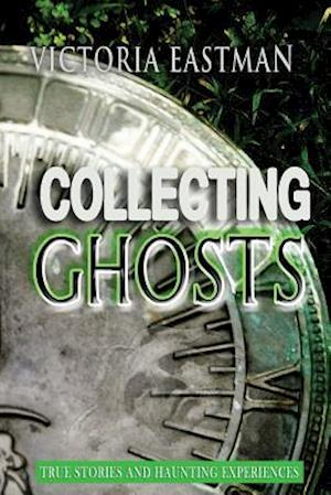 Collecting Ghosts af Victoria Eastman