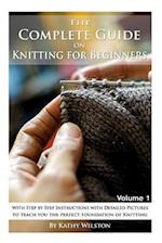 The Complete Guide on Knitting for Beginners af Kathy Wilston