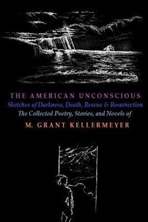 The American Unconscious af M. Grant Kellermeyer