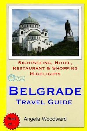 Belgrade Travel Guide af Angela Woodward