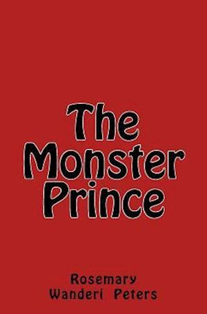 The Monster Prince af Rosemary Wanderi Peters