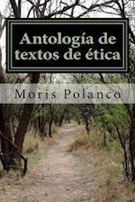 Antologia de Textos de Etica af Moris Polanco