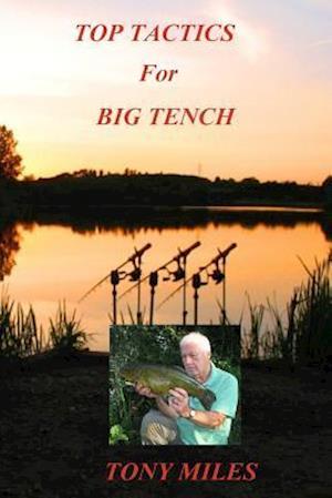 Top Tactics for Big Tench af Tony Miles