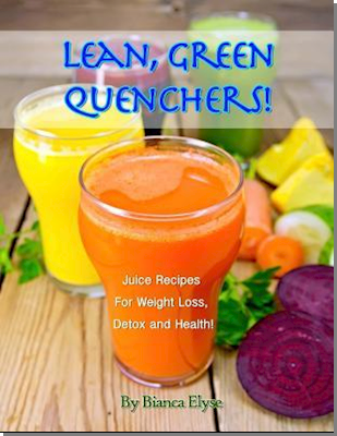 Lean, Green Quenchers! Juice Recipes for Weight Loss, Detox and Health