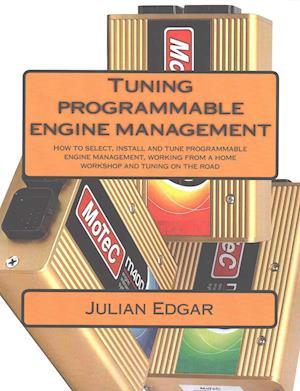 Tuning Programmable Engine Management af Julian Edgar