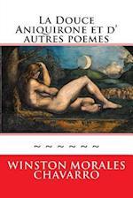 La Douce Aniquirone Et D' Autres Poemes af Winston Morales Chavarro