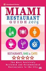 Miami Restaurant Guide 2015 af George R. Schulz