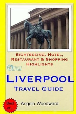 Liverpool Travel Guide af Angela Woodward