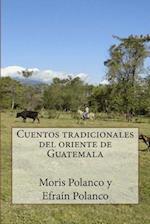 Cuentos Tradicionales del Oriente de Guatemala af Moris Polanco
