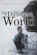 A Different World af Roger M. Hart