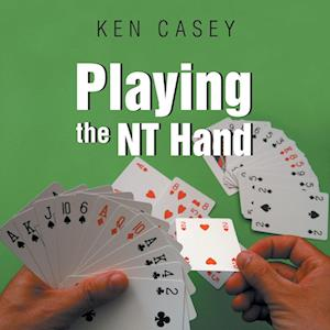 Playing the NT Hand af Ken Casey