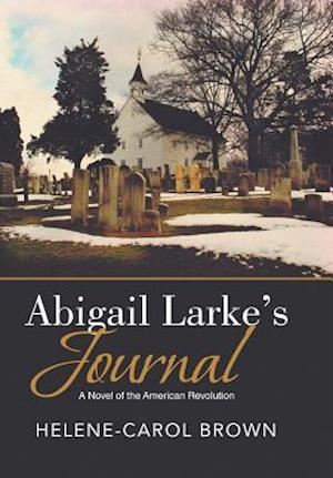 Abigail Larke's Journal af Helene-Carol Brown