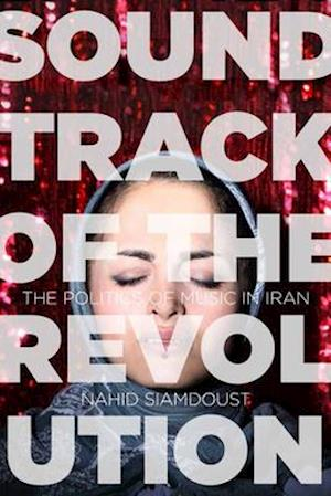 Bog, paperback Soundtrack of the Revolution af Nahid Siamdoust