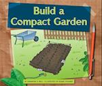 Build a Compact Garden (Earth Friendly Projects)