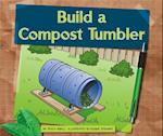 Build a Compost Tumbler (Earth Friendly Projects)