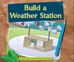 Build a Weather Station (Earth Friendly Projects)