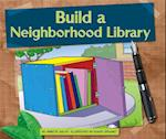 Build a Neighborhood Library (Earth Friendly Projects)