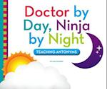 Doctor by Day, Ninja by Night (Playing with Words)