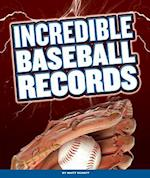 Incredible Baseball Records (Incredible Sports Records)