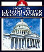 How the Legislative Branch Works (How America Works)