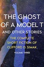 The Ghost of a Model T (The Complete Short Fiction of Clifford D Simak)