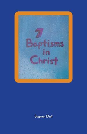Bog, paperback 7 Baptisms in Christ af Stephen Duff