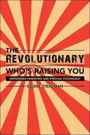 Bog, paperback The Revolutionary Who's Raising You af Deidre Steadman