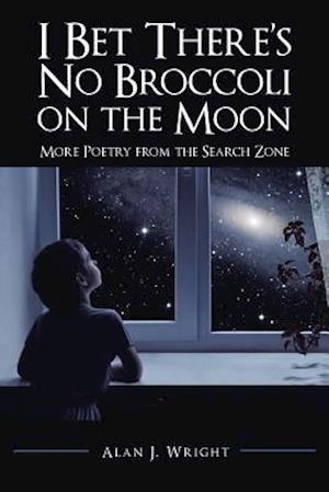 Bog, paperback I Bet There's No Broccoli on the Moon af Alan J. Wright