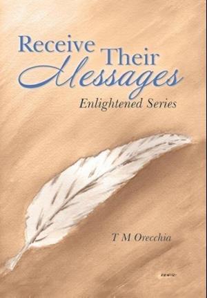 Receive Their Messages af T. M. Orecchia