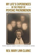 My Life's Experiences in the Proof of Psychic Phenomenon