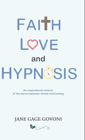 Faith Love and Hypnosis af Jane Gage Govoni