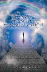 Cosmic Conscious Communication