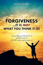 Forgiveness ... It Is Not What You Think It Is!