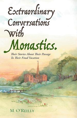 Extraordinary Conversations with Monastics. af M. O'Reilly