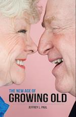 The New Age of Growing Old