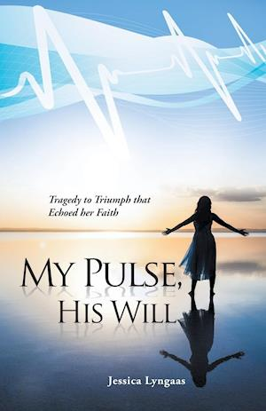 Bog, paperback My Pulse, His Will af Jessica Lyngaas