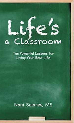 Bog, hardback Life's a Classroom af MS Nani Solares