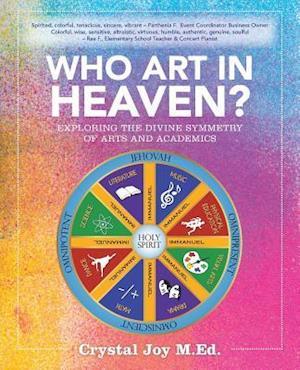 Bog, paperback Who Art in Heaven? af Crystal Joy M. Ed