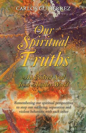 Bog, paperback Our Spiritual Truths af Carlos Gutierrez