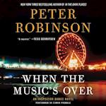 When the Music's over (Inspector Banks Mysteries)