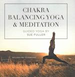 Chakra Balancing Yoga and Meditation