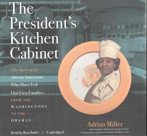 Lydbog, CD The President's Kitchen Cabinet af Adrian Miller