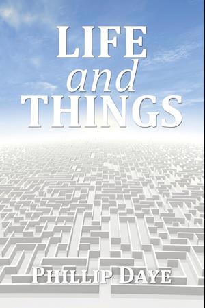 Bog, paperback Life and Things af Phillip Daye
