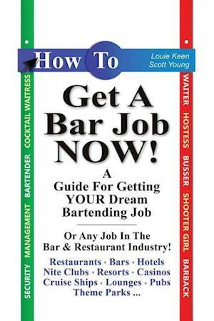 Bog, paperback How to Get a Bar Job Now! af Scott Young, Louie Keen