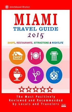 Miami Travel Guide 2015 af George R. Schulz