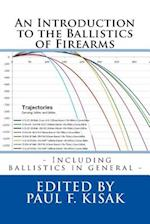 An Introduction to the Ballistics of Firearms af Edited by Paul F. Kisak