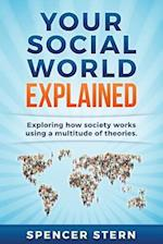 Your Social World Explained