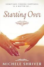Starting Over af Michele Shriver