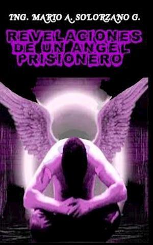 Bog, paperback Revelaciones de Un Angel Prisionero af Mario Antonio Solorzano